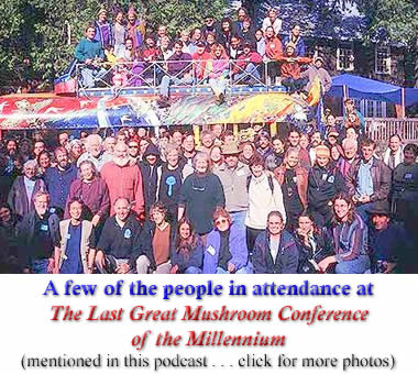 A few of the people in attendance at The Last Great Mushroom Conference of the Millennium (mentioned in this podcast)