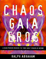 &quot;Chaos, Gaia, Eros&quot;  by Ralph Abraham