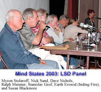 Mind States 2003: LSD Panel with Myron Stolaroff, Nick Sand, Dave Nichols, Ralph Metzner, Stanislav Grof, Earth Erowid, and Susan Blackmore