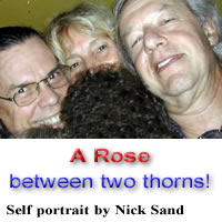 A Rose between two thorns. A self portrait by Nick Sand, with Usha and Lorenzo