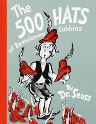 """The 500 Hats of Bartholomew Cubbins"" by Dr. Seuss"