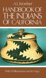 """Handbook of the Indians of California"" by A.L. Kroeber"