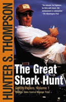 """The Great Shark Hunt"" by Hunter S. Thompson"
